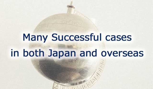 Many Successful cases in both Japan and overseas